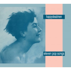 happydeadmen-eleven-pop-songs